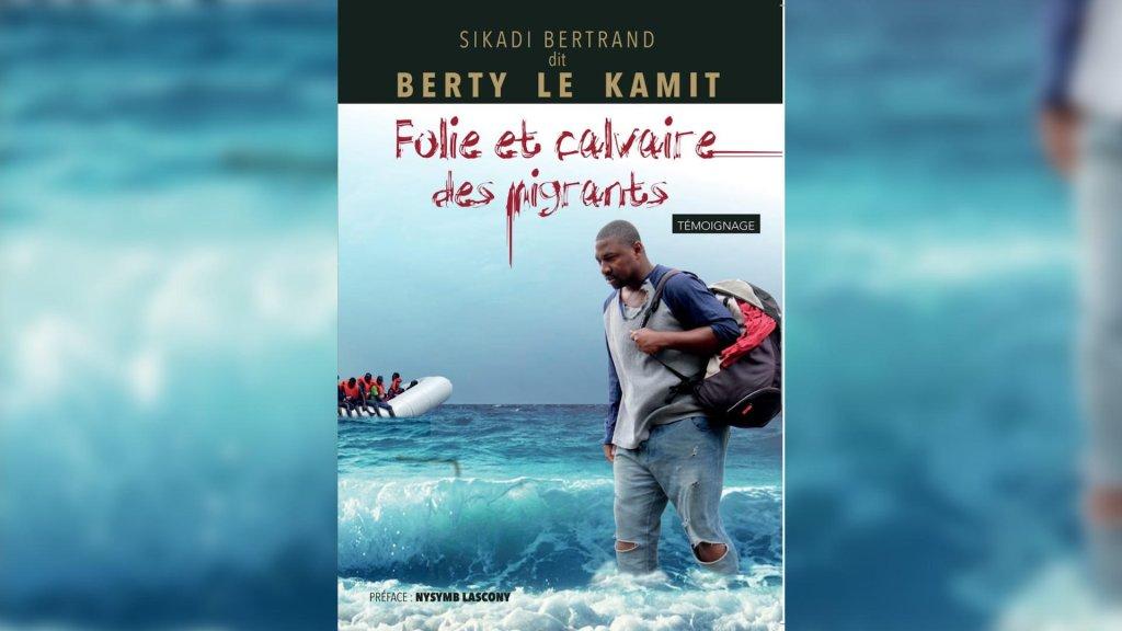 """Couverture du livre """"Folie et calvaire des migrants"""" de Bertrand Sikadi."""