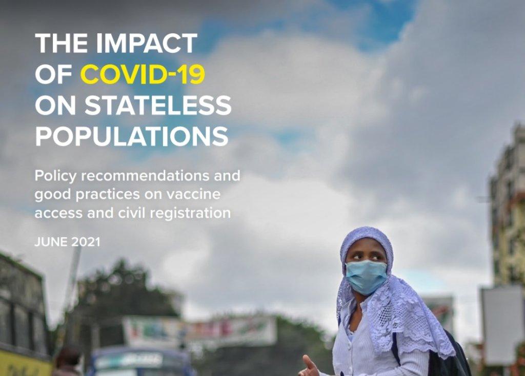 غلاف تقرير المفوضية العليا للاجئين عن تأثير جائحة كوفيد - 19 على الأشخاص عديمي الجنسية. المصدر: المفوضية العليا للاجئين.