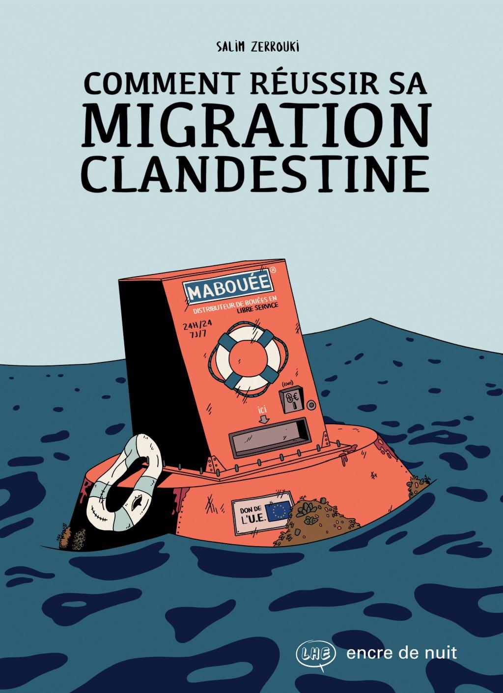 """""""Comment réussir sa migration clandestine"""" est paru aux éditions Encre de nuit."""