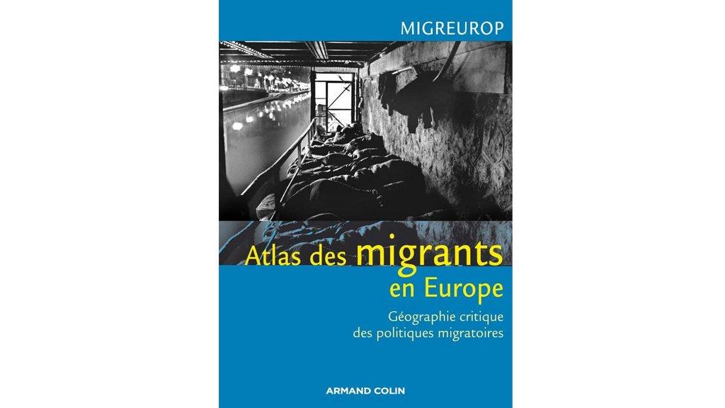 Armand Colin |L'«Atlas des migrants en Europe», paru aux éditions Armand Colin, rassemble le travail de nombreux chercheurs.